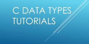 C Data Types Tutorial - ExamTray